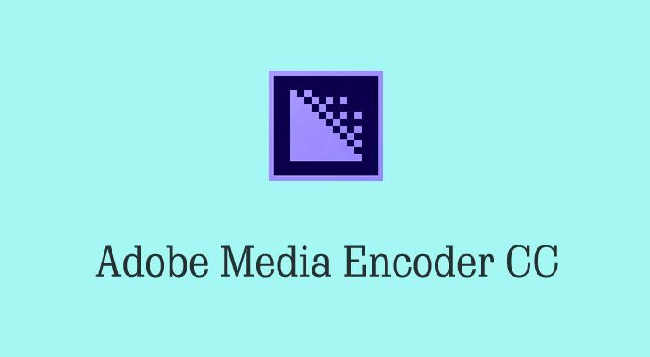 Hướng dẫn cài đặt Adobe Media Encoder CC 2019 Full Active