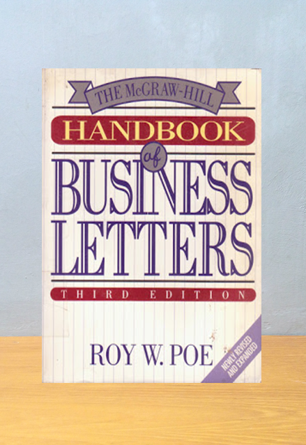 THE MCGRAW HILL HANDBOOK OF BUSINESS LETTERS, Roy W. Poe