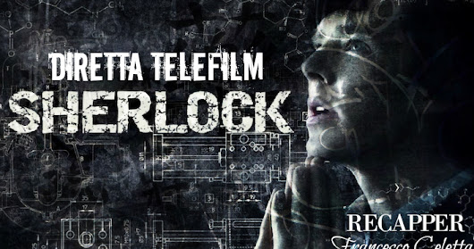 "RECENSIONE Sherlock 4x01 ""The Six Thatchers"" - Francesco Celetta"