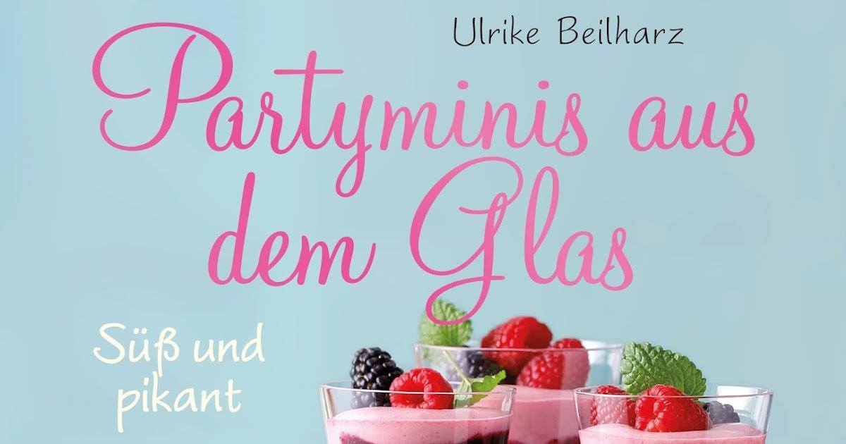 Ein kleiner Blog ... : Partyminis aus dem Glas [Ulrike Beilharz ...