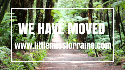 WE HAVE MOVED - WWW.LITTLEMISSLORRAINE.COM