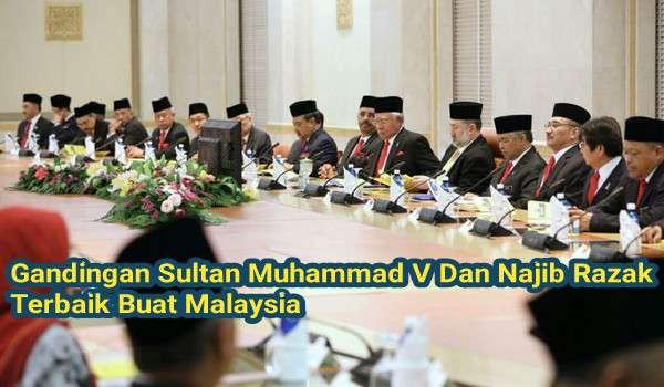 Gandingan Sultan Muhammad V Dan Najib Razak Terbaik Buat Malaysia