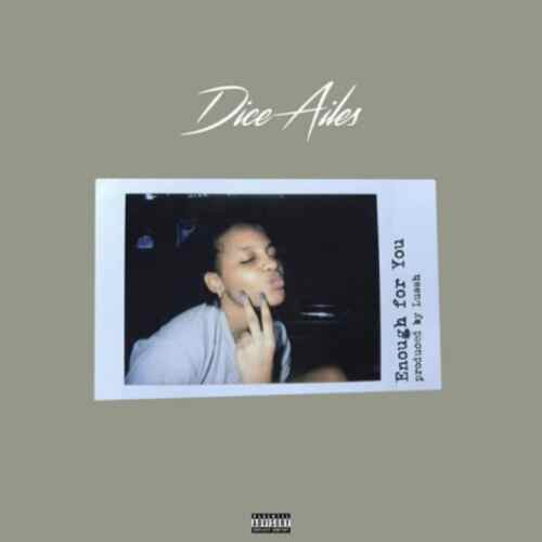 MUSIC: Dice Ailes – Enough For You