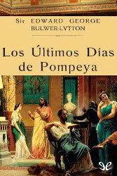Portada del libro los ultimos dias de pompeya para descargar en pdf gratis