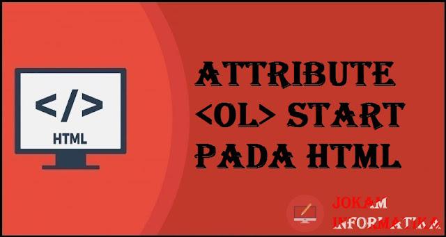 Tagging ol Start Attribute Pada Bahasa Pemrograman HTML - JOKAM INFORMATIKA