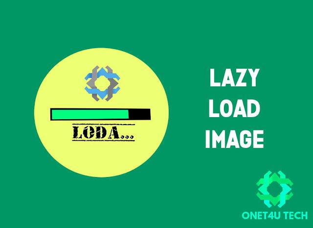 Cara Memasang script lazy load image untuk percepat loading blogger