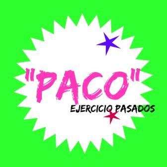 """LOS PÀSADOS. Ejercicio. """"Paco"""". Frases para completar con indefinido, imperfecto o pluscuamperfecto."""