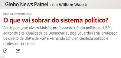 Globo News Painel: O que vai sobrar do sistema político?
