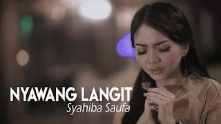 Lirik Lagu Nyawang Langit - Syahiba Saufa