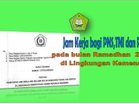Jam Kerja bagi PNS,TNI dan Polri pada bulan Ramadhan  2018 di Lingkungan Kemenag