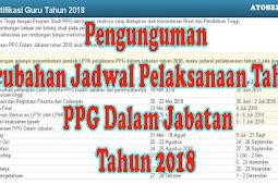 Pengunguman Perubahan Jadwal Pelaksanaan Tahap 2 PPG Dalam Jabatan Tahun 2018