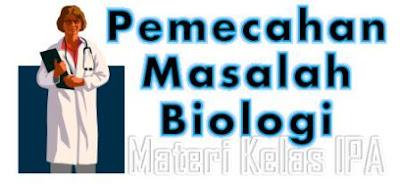 Langkah Pemecahan Masalah Biologi dengan Metode Ilmiah dan Cabang - cabang Ilmu Biologi