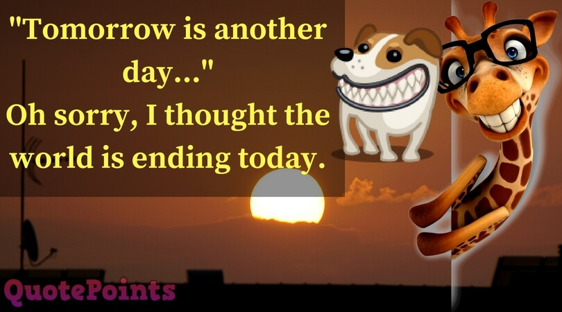 Tomorrow is Another Day | Funny Quotes