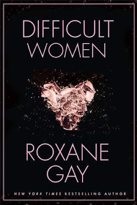 Intorilex, Book Review, Difficult Women, Roxane Gay, Shory Story, Grove Press