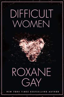 Intorilex, Book Review, Difficult Women, Roxane Gay, Shory Story, Grove Press