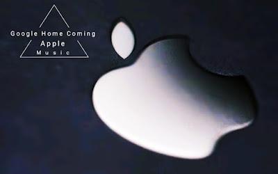 Google home coming Apple music - গুগল হোমে আসছে অ্যাপল মিউজিক।