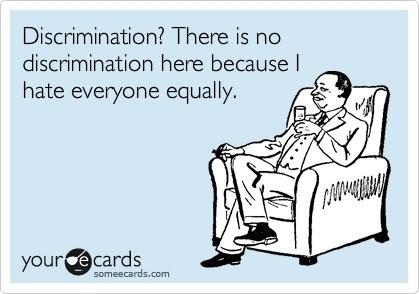 no discrimination here