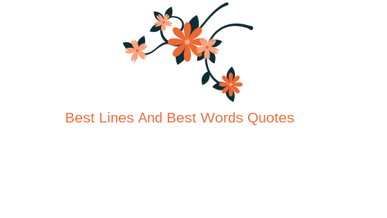 Best Lines And Best Words Quotes