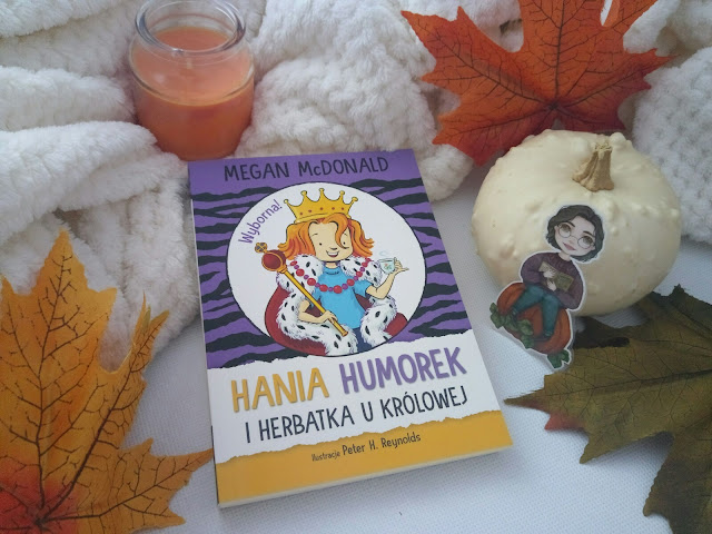 """Hania Humorek i herbatka u królowej"" - Megan McDonald"