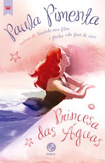[Pré-venda] Princesa das Águas | Paula Pimenta @galerarecord