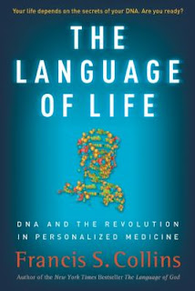 The Language of Life: DNA and the Revolution in Personalized Medicine by Francis Collins