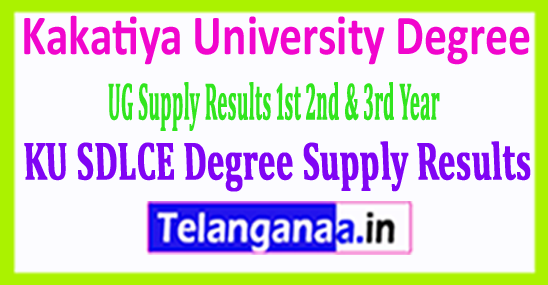 KU Kakatiya University SDLCE Degree Supply Results 2018 1st 2nd & 3rd Year