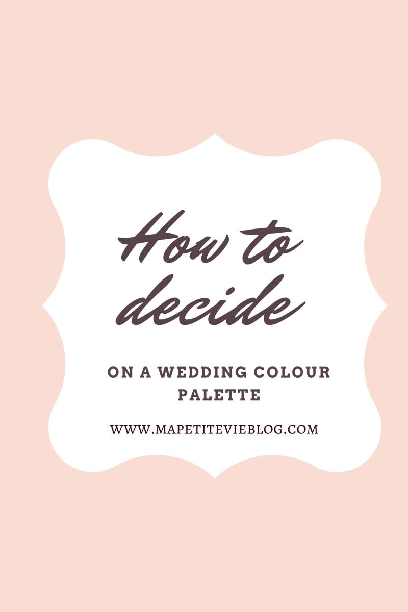 How to decide on your wedding colour theme - Ma petite vie