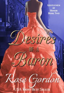Desires of a Baron (Gentlemen of Honor, Book 2) - Historical Romance by Rose Gordon