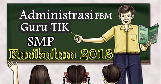 Perangkat Pembelajaran Guru Bimbingan Tik Smp Kurikulum 2013 Sd Negeri 1 Asemrudung