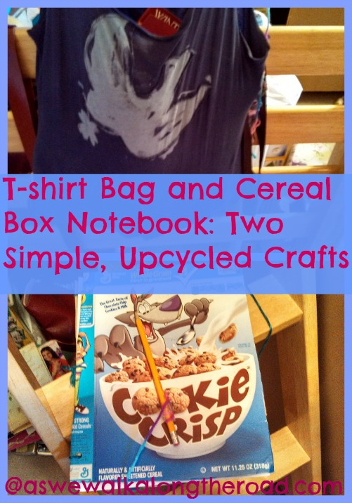 Two upcycled crafts: t-shirt bag and cereal box notebook