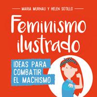 Feminismo ilustrado de María Murnau y Helen Sotillo [Montena]