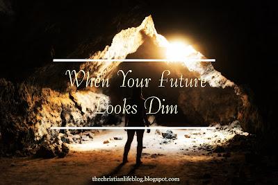 When Your Future Looks Dim