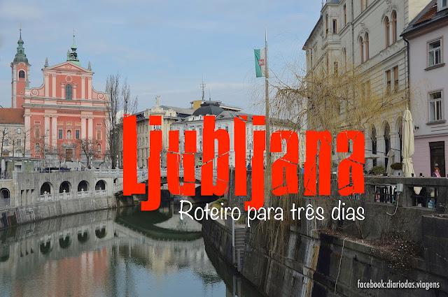 O que visitar em Ljubljana, Liubliana, Eslovénia