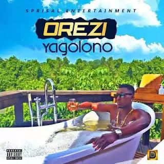 """Music: Orezi – """"Yagolono"""""""