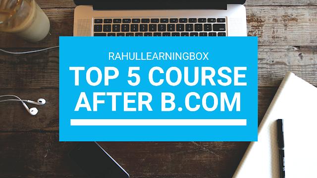 Top 5 Best courses  After B.com