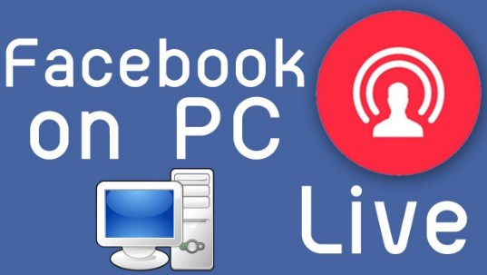 how to go live on facebook on pc or laptop