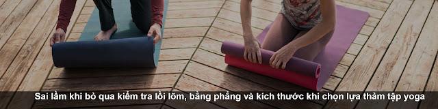 Sai lầm khi bỏ qua kiểm tra lồi lõm, bằng phẳng và kích thước khi chọn lựa thảm tập yoga