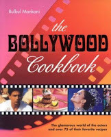The Bollywood Cookbook: The Glamorous World of the Actors and 75 of Their Favorite Recipes by Bulbul Mankani
