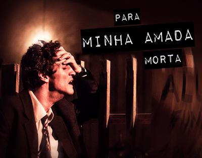 Para Minha Amada Morta, de Aly Muritiba, estreia dia 31 de março