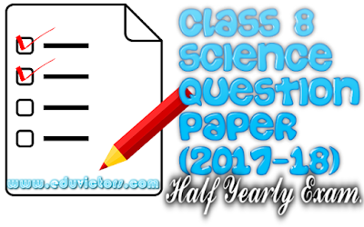 CBSE Class 8 - Science - Half Yearly Sample Question Paper (2017-18) (#cbsePapers)
