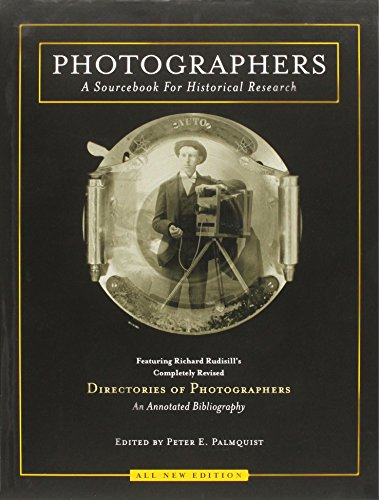 Photographers  A Sourcebook for Historical Research by Richard Rudisill and Peter E. Palmquist