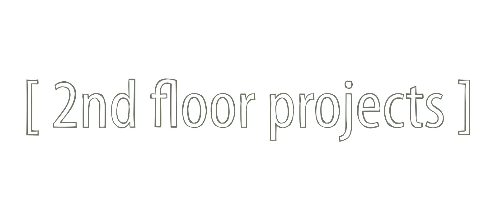 [ 2nd floor projects ]