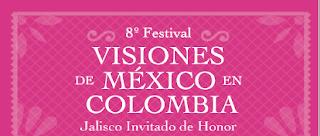 OCTAVO Festival Visiones de México en Colombia | 1