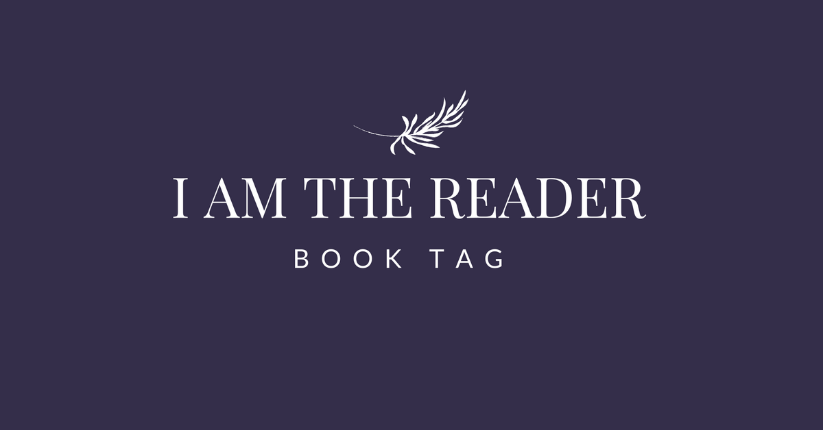 I AM THE READER BOOK TAG