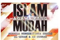 ISLAM ADALAH AGAMA YANG MUDAH