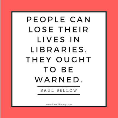 People can lose their lives in libraries. They ought to be warned. -Saul Bellow