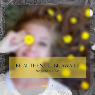 Be Authentic, Be Aware