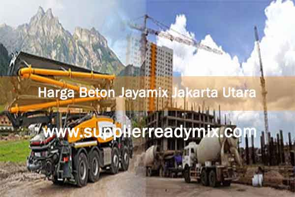 Harga Beton Jayamix Jakarta Utara 2019