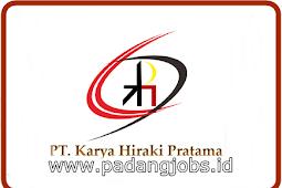 Lowongan Kerja Padang: PT. Karya Hiraki Pratama Juni 2018