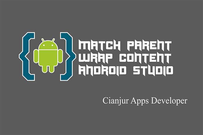 Memahami Penggunaan Match Parent dan Wrap Content